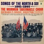 The Mormon Tabernacle Choir, Richard P. Condie - Songs Of The North And South 1861-1865 (LP)