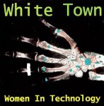 White Town - Women In Technology (CD)