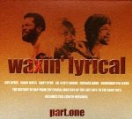 Waxin' Lyrical (Part.one) (CD)
