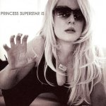 Princess Superstar - Princess Superstar Is (CD)