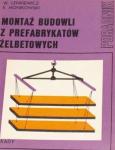 W. Lenkiewicz, E. Moniowski - Montaż Budowli Z Prefabrykatów Żelbetonowych