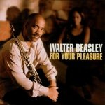 Walter Beasley - For Your Pleasure (CD)