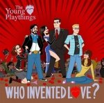 The Young Playthings - Who Invented Love? (CD)