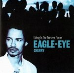 Eagle-Eye Cherry - Living In The Present Future (CD)