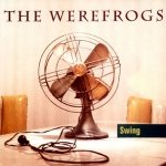 The Werefrogs - Swing (CD)