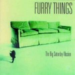 Furry Things - The Big Saturday Illusion (CD)