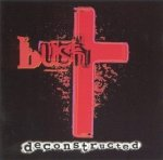 Bush - Deconstructed (CD)