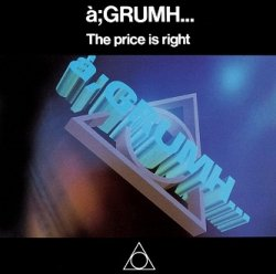 à;GRUMH... - The Price Is Right (12'')