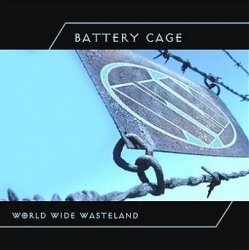 Battery Cage - World Wide Wasteland (CD)