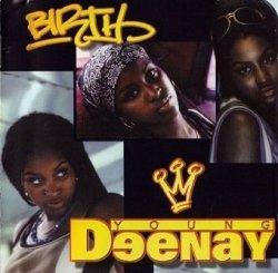 Young Deenay - Birth (CD)