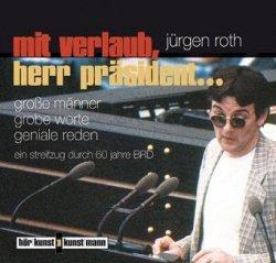 Jugen Roth Mit Verlaub Herr Prasident... (Audiobook) (2CD)