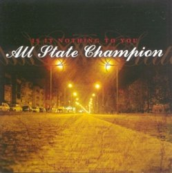 All State Champion - Is It Nothing To You (CD)
