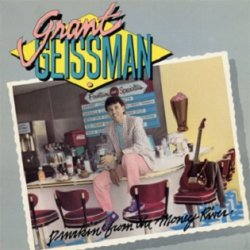 Grant Geissman - Drinkin' From The Money River (LP)