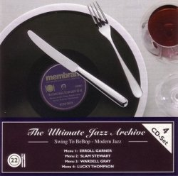 Erroll Garner, Slam Stewart, Wardell Gray, Lucky Thompson - The Ultimate Jazz Archive - Swing To BeBop - Modern Jazz (4CD)
