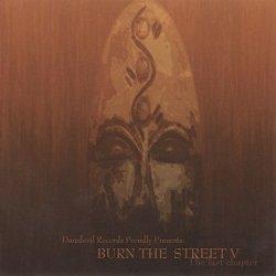 Burn The Street Volume V - The Last Chapter (CD)