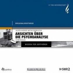Alexander Mitscherlich - Ansichten Uber Die Psychoanalyse (Audiobook) (6CD)