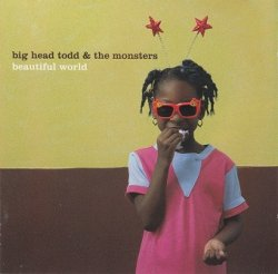 Big Head Todd And The Monsters - Beautiful World (CD)