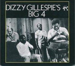 Dizzy Gillespie's Big 4 - Dizzy Gillespie's Big 4 (CD)