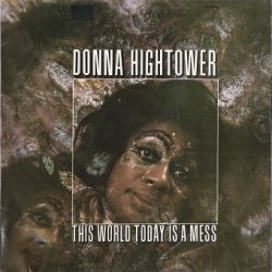 Donna Hightower - This World Today Is A Mess (LP)