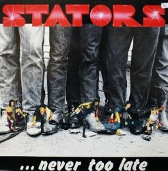 Stators - Never Too Late (LP)