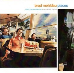 Brad Mehldau, Larry Grenadier, Jorge Rossy - Places (CD)