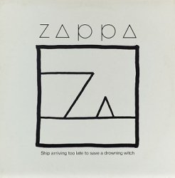 Frank Zappa - Ship Arriving Too Late To Save A Drowning Witch (LP)