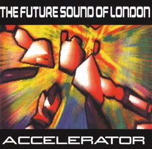 The Future Sound Of London - Accelerator (2CD)