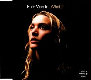 Kate Winslet - What If (Maxi-CD)