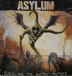 Asylum - Suckling The Mutant Mother (CD)