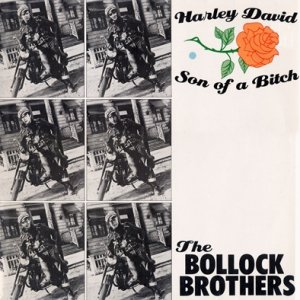 The Bollock Brothers - Harley David / Son Of A Bitch (12'')