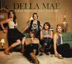 Della Mae - This World Oft Can Be (CD)