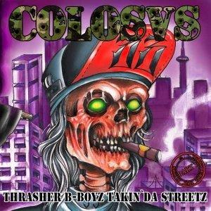 Colosvs - Thrasher B-boyz Takin' Da Streetz (CD)