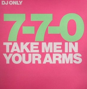7-7-0 - Take Me In Your Arms (12'')