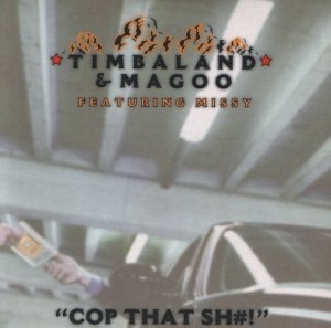 Timbaland & Magoo Feat. Missy - Cop That Sh#! (Maxi-CD)