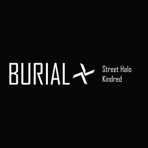 Burial - Street Halo / Kindred (CD)