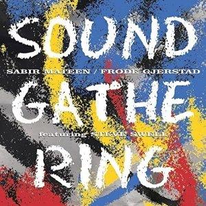 Sabir Mateen / Frode Gjerstad Featuring Steve Swell - Sound Gathering (CD)