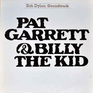Bob Dylan - Pat Garrett & Billy The Kid - Original Soundtrack Recording (LP)