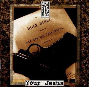 454 Big Block - Your Jesus (CD)