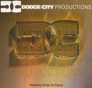 Dodge City Productions - As Long As We're Around (Max-CD)