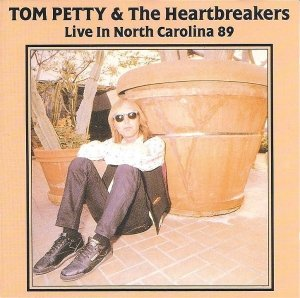 Tom Petty & The Heartbreakers - Live In North Carolina 89 (CD)