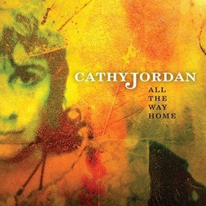 Cathy Jordan - All The Way Home (CD)