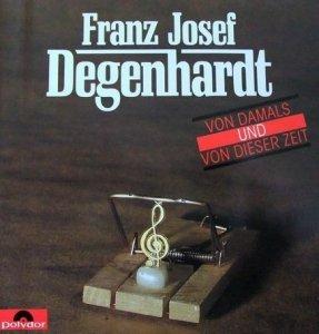 Franz Josef Degenhardt - Von Damals Und Von Dieser Zeit (2CD)