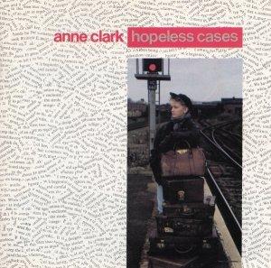 Anne Clark - Hopeless Cases (CD)