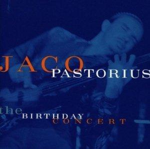 Jaco Pastorius - The Birthday Concert (CD)