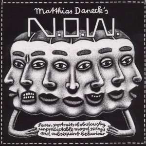 Matthias Daneck's N.O.W., Matthias Daneck, Matthias Erlewein, Norbert Scholly, Henning Sieverts - Seven Portraits Of Obviously Unpredictable Mood Swings And Subsequent Behavior (CD)