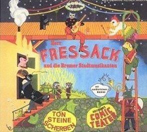 Ton Steine Scherben - Herr Fressack Und Die Bremer Stadtmusikanten (CD)