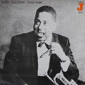 Dizzy Gillespie - Dizzy Gillespie 1944–1946 (LP)