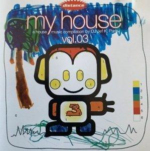 DJ Jef K - My House Vol.03 - A House Music Compilation By DJ Jef K, Paris (CD)