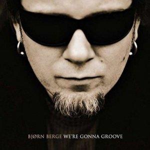 Bjørn Berge - We're Gonna Groove (CD)