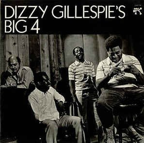 Dizzy Gillespie's Big 4 - Dizzy Gillespie's Big 4 (LP)